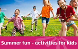 Summer fun  – activities for kids