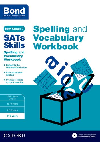 Bond SATs Skills Spelling and Vocabulary Workbooks