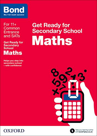 Bond 11+: Maths Get Ready for Secondary School