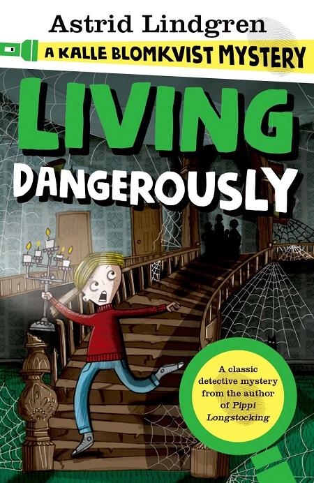 Kalle Blomkvist Living Dangerously