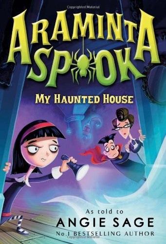 Araminta Spook: My Haunted House