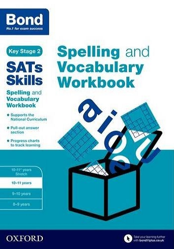 Bond SATs Skills: Spelling and Vocabulary Workbook