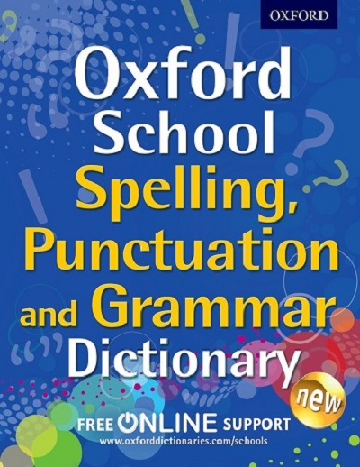 Oxford School Grammar, Punctuation and Spelling Dictionary